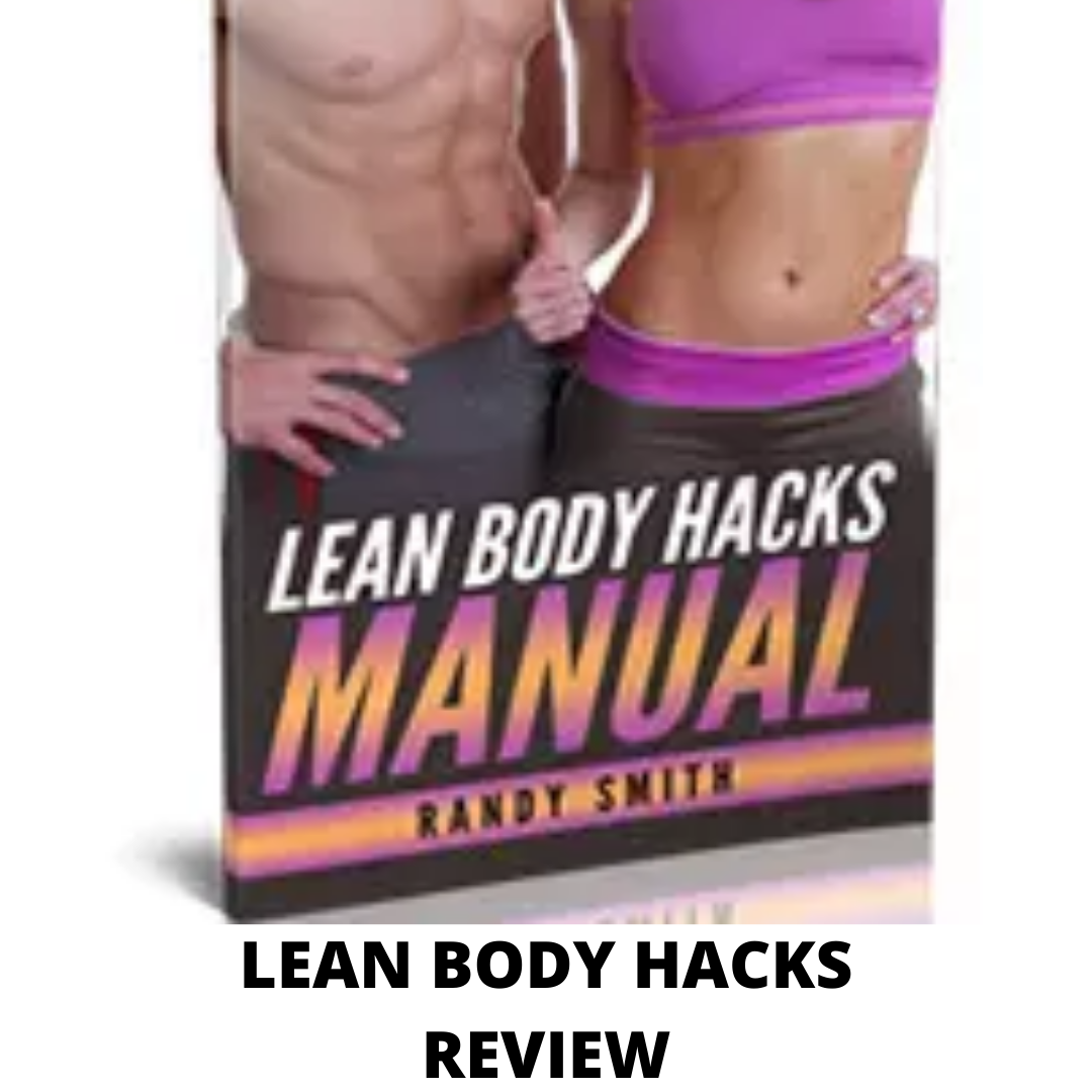 Lean body hacks review- The truth Behind this program