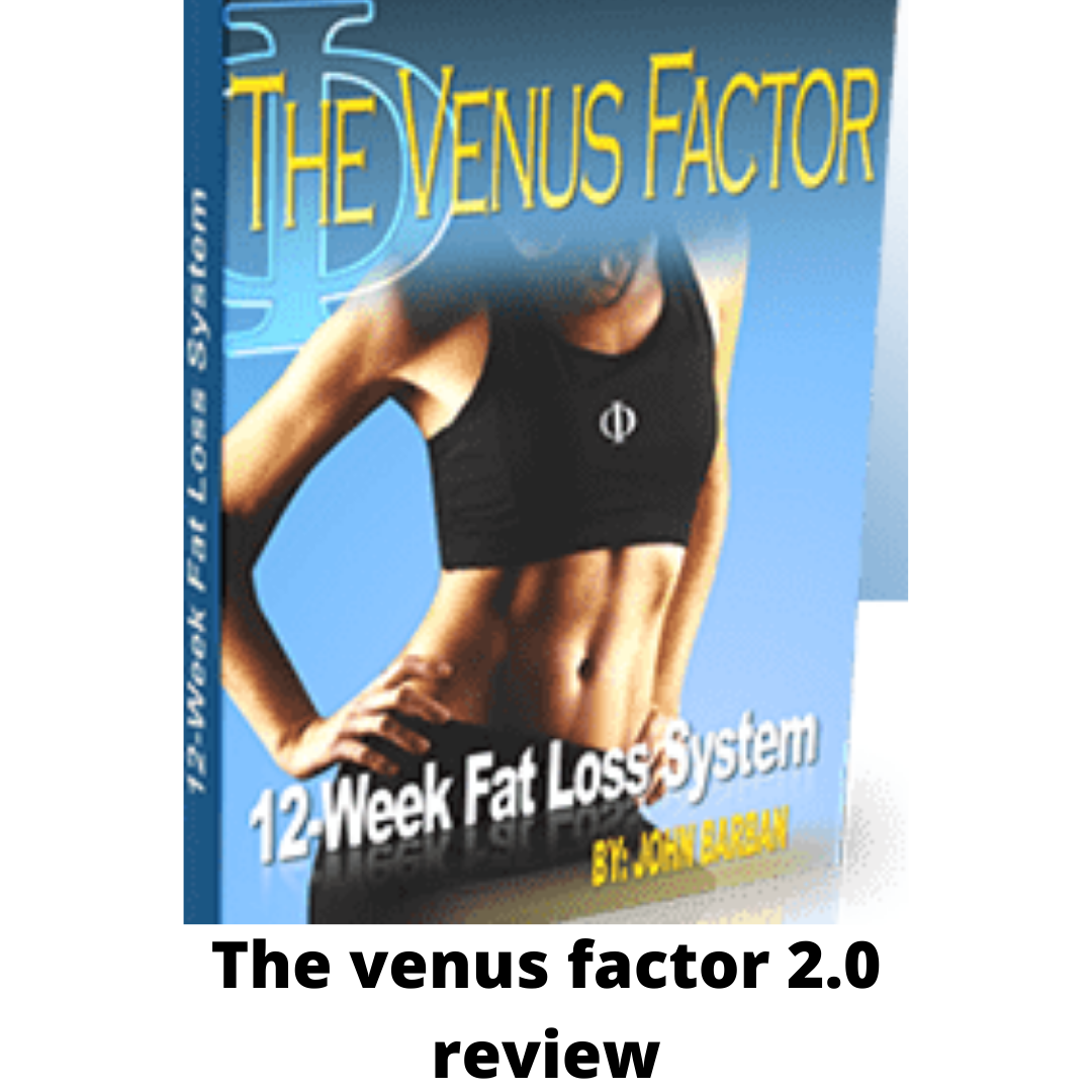 The venus factor 2.0 review-the truth Exposed