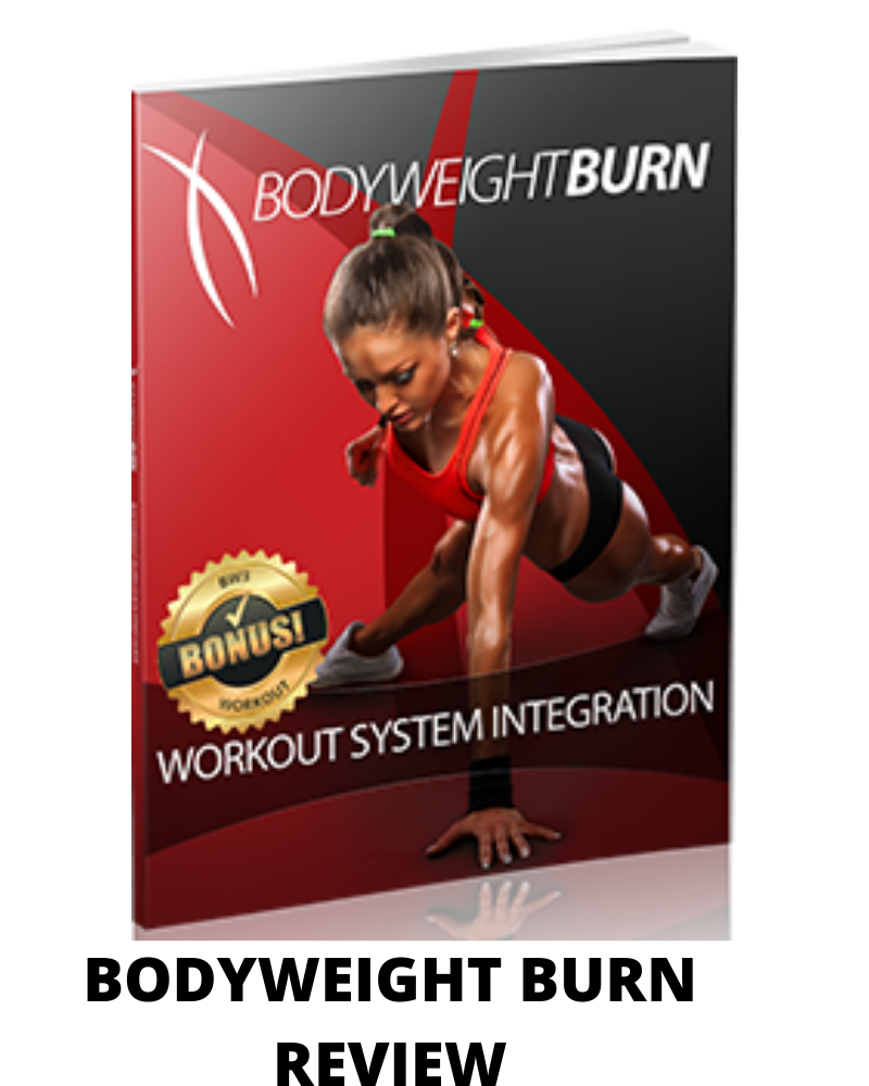 Bodyweight burn review- What no one tells you