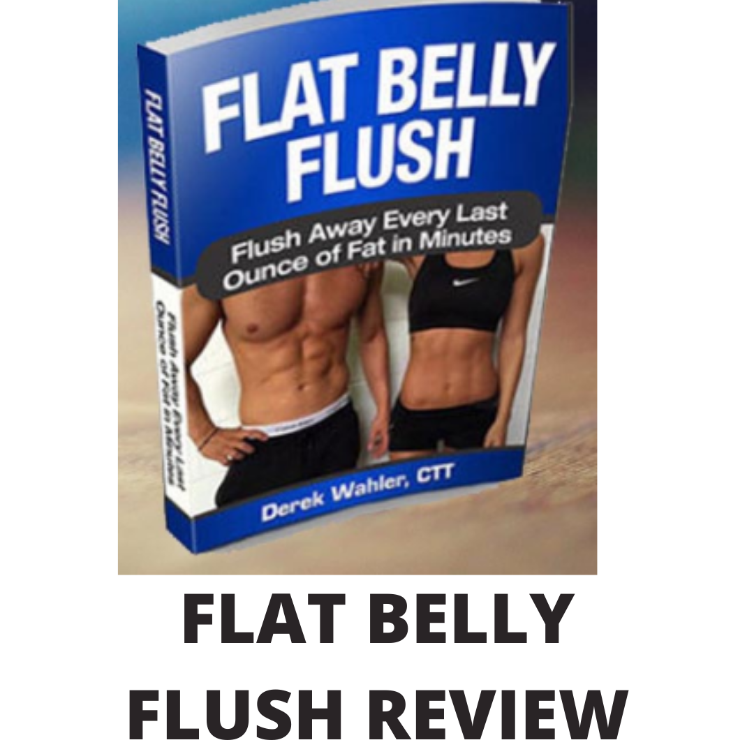 Flat belly flush review- The Unexplored truth revealed