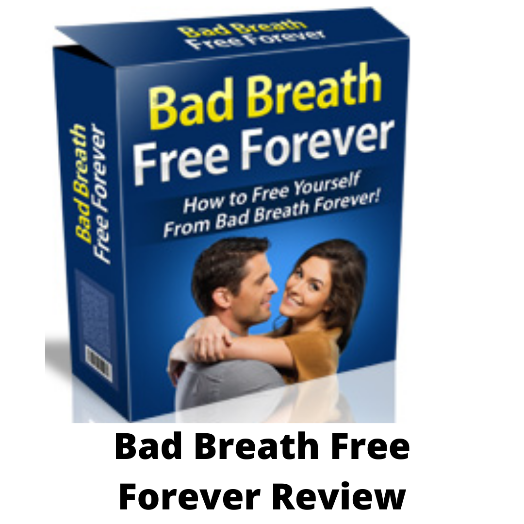 Bad Breath Free Forever Review