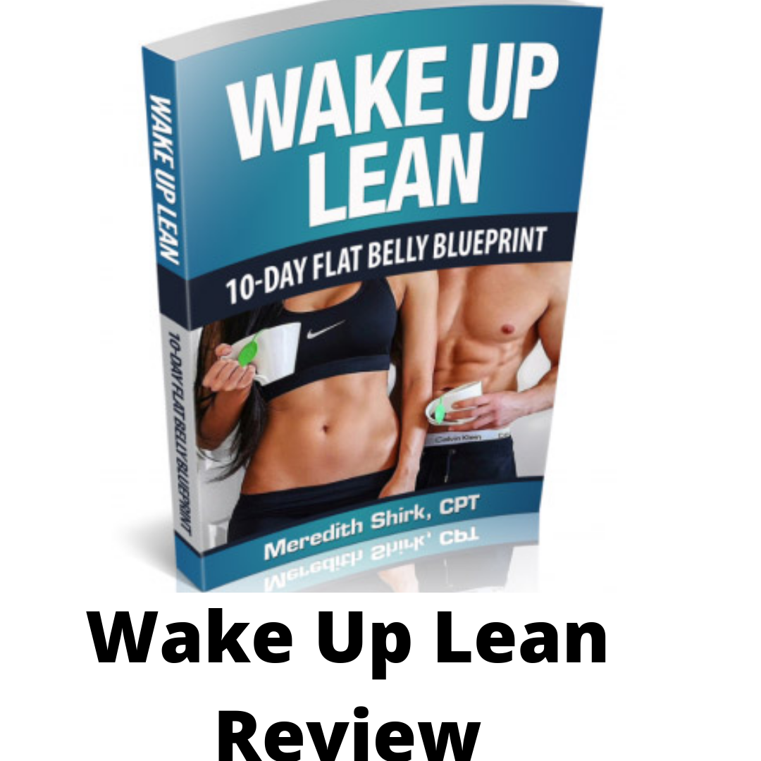Wake Up Lean Review- Bona Fide or Just another Flimflam?