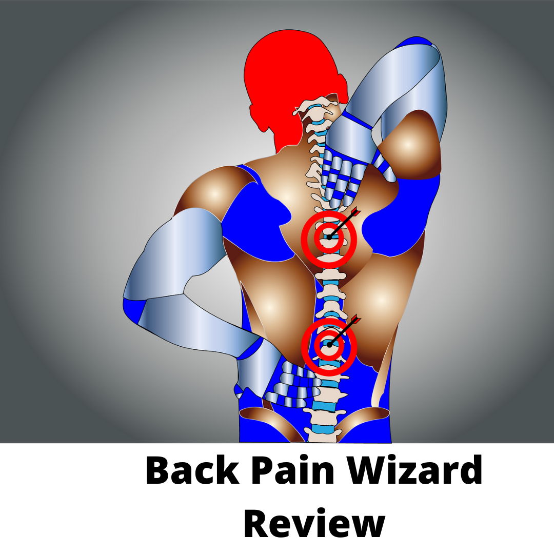 The Back Pain Wizard Reviews-This is what they dont tell you