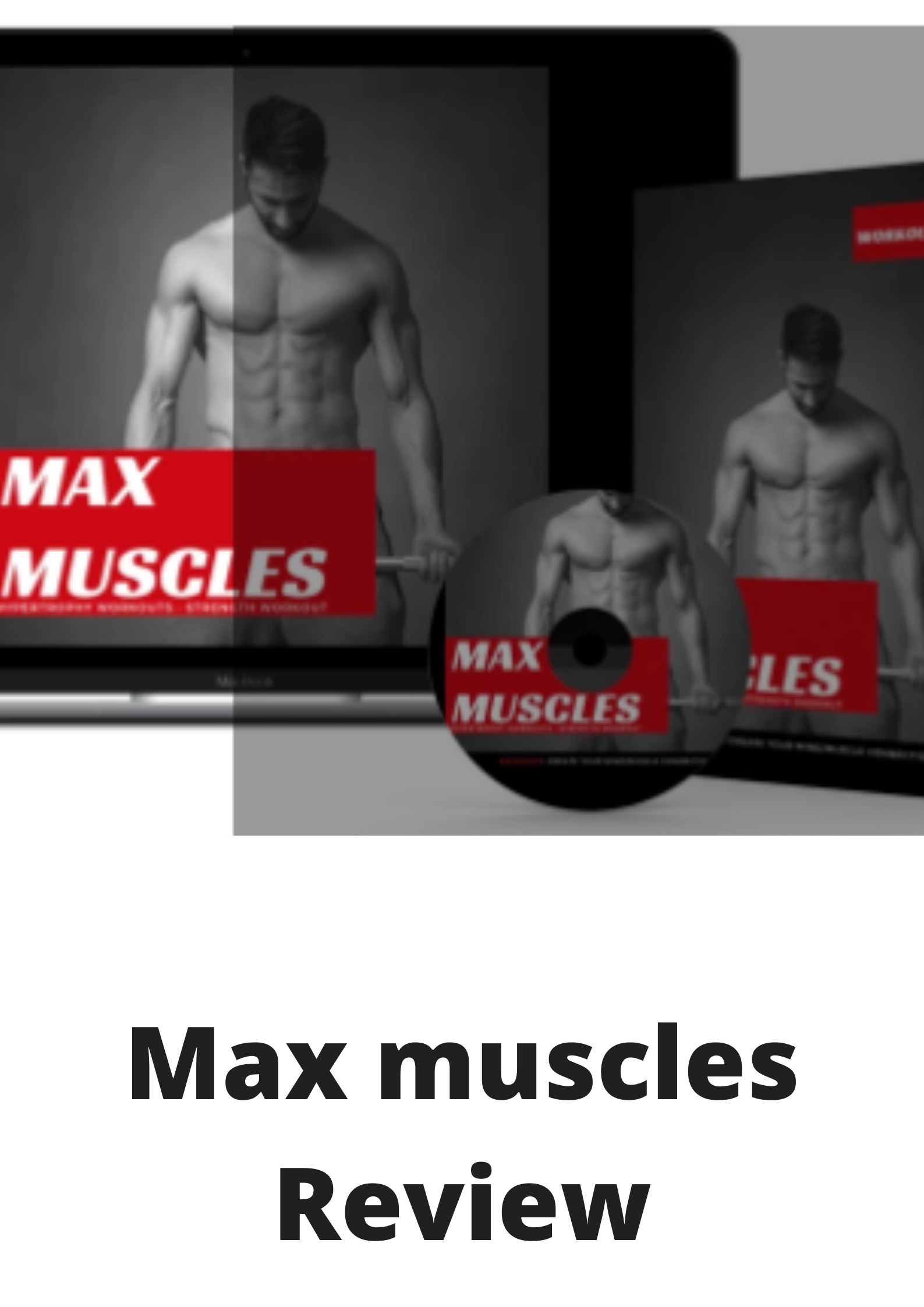 Max Muscles Review-Is this even worth it?