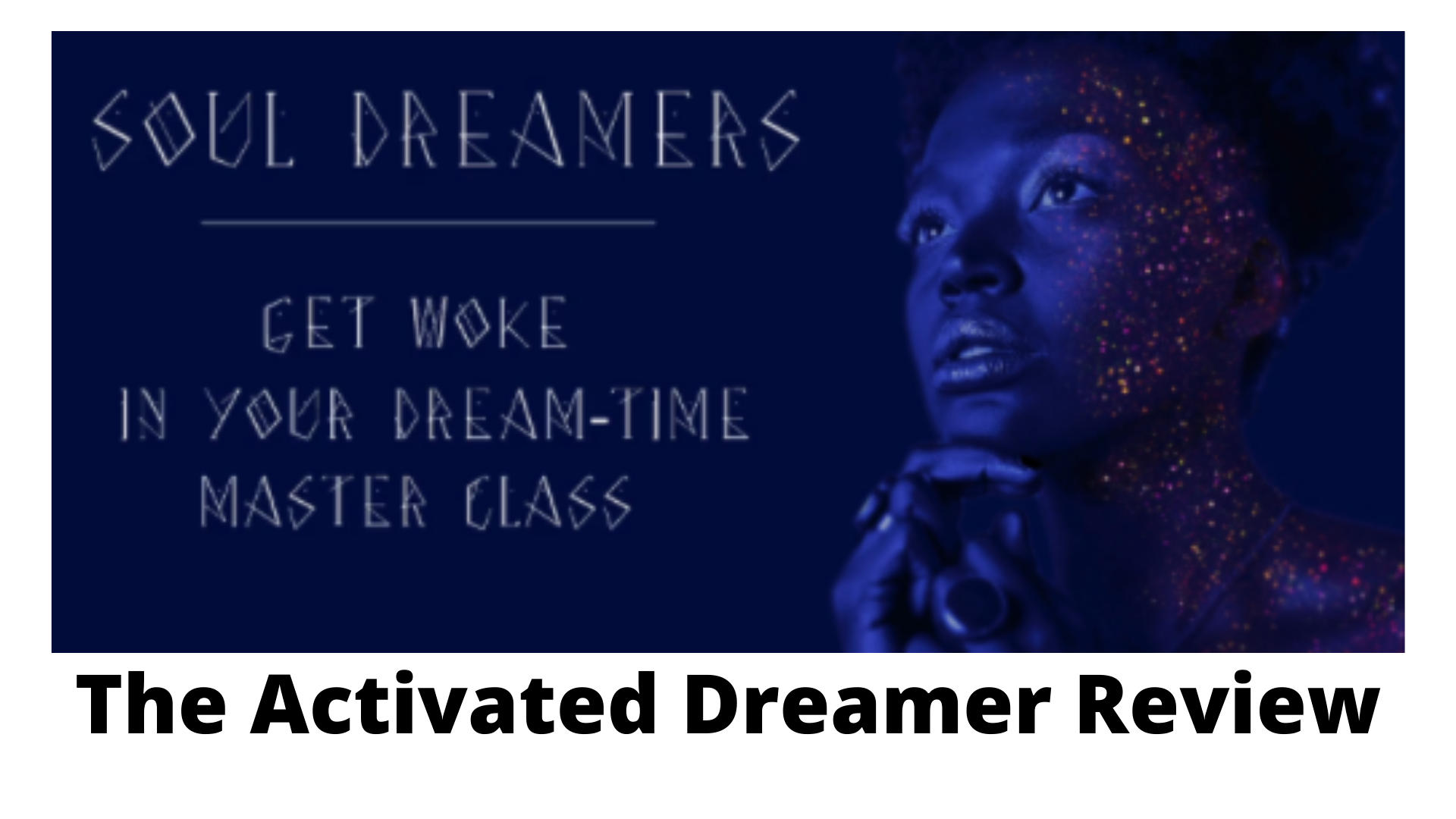 The Activated Dreamer Review