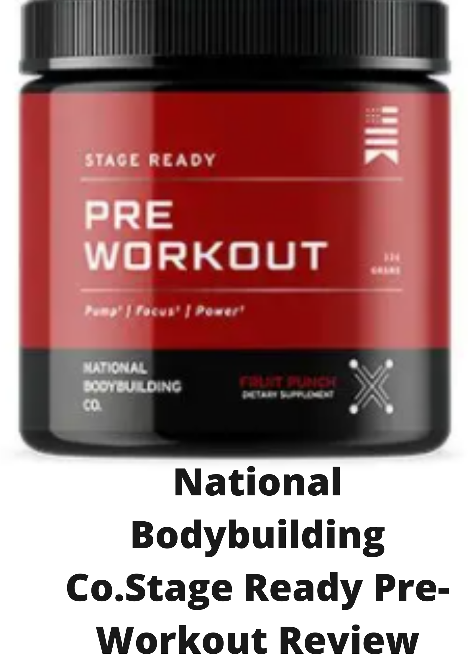 National Bodybuilding Co.Stage Ready Pre-Workout Review
