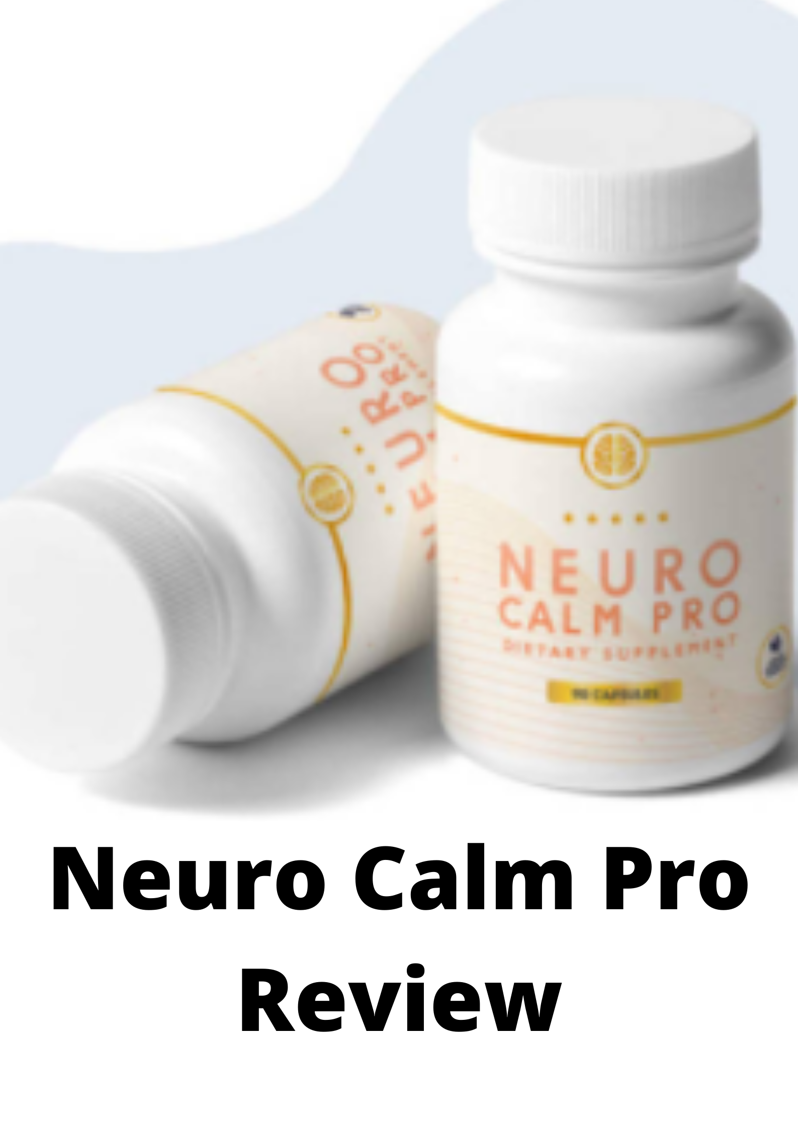 Neuro Calm Pro Review 2021-Truth Revealed