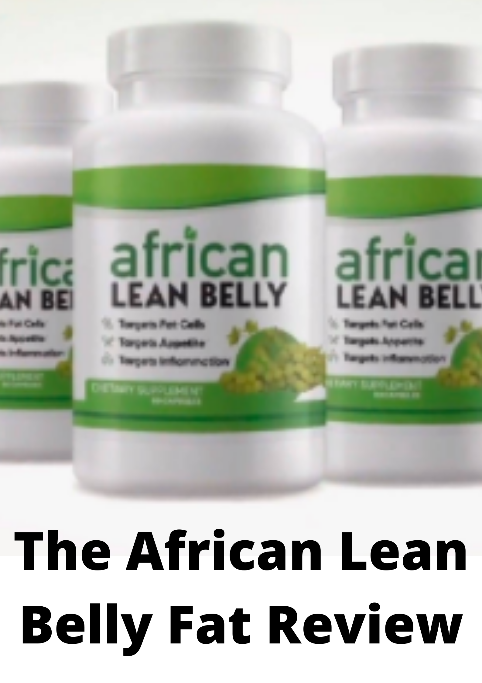 African Lean Belly Review-What you are not told!