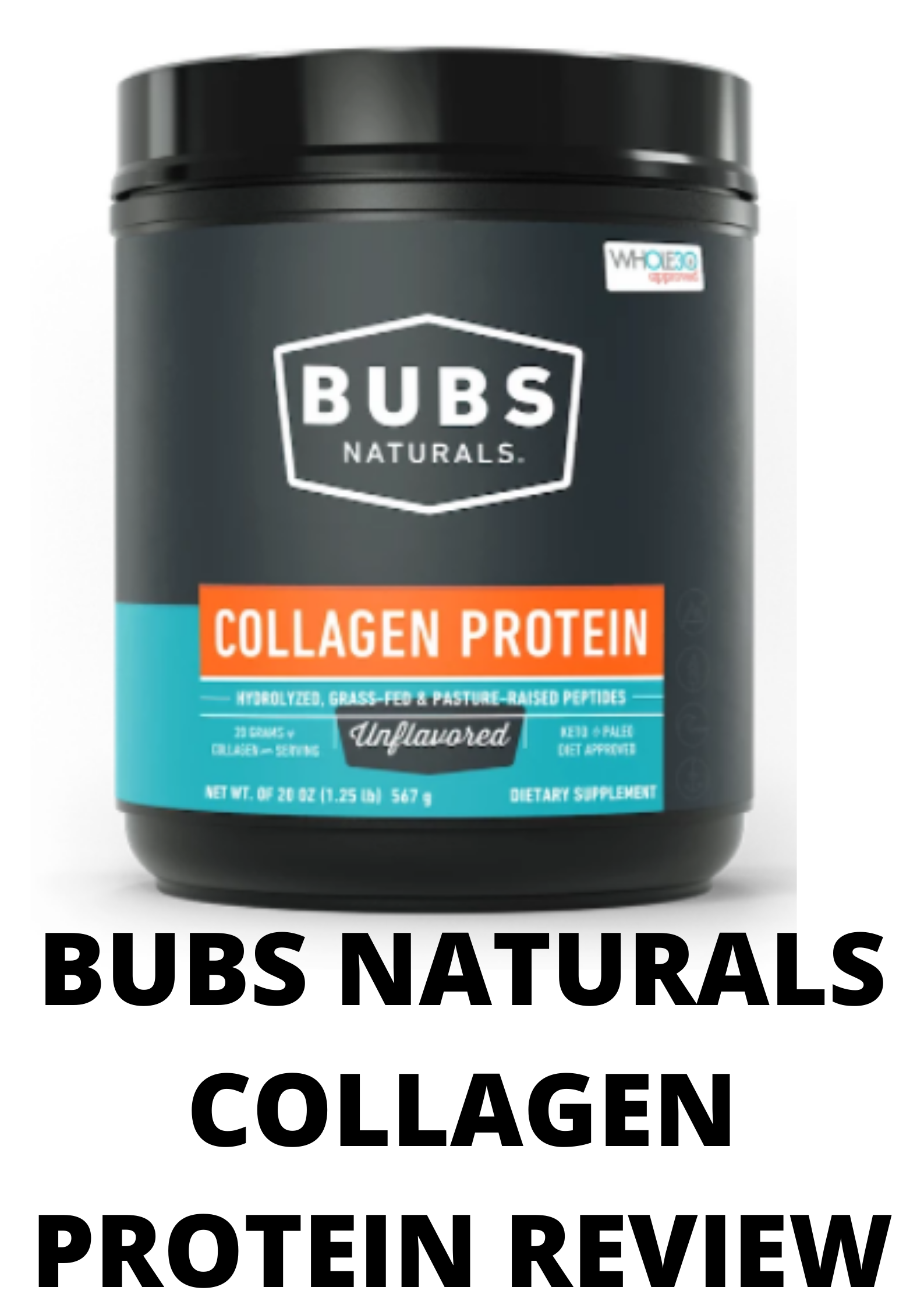 Bubs Naturals Collagen Protein Reviews-Good or scam product?