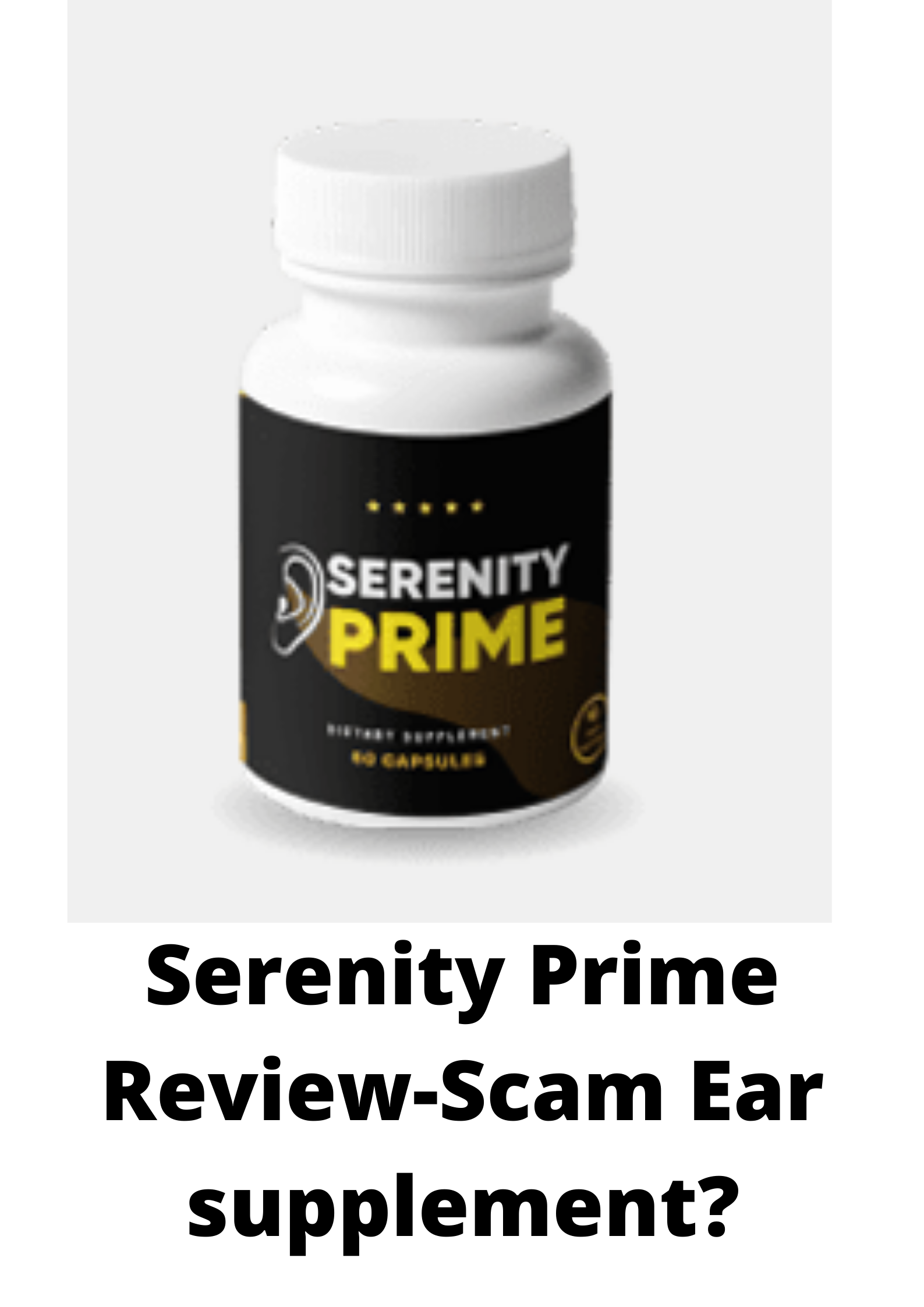 Serenity Prime Review-Is this Ear supplement worth it?